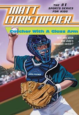 Catcher With a Glass Arm By Christopher, Matt