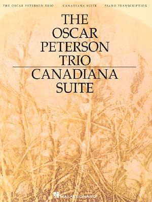 The Oscar Peterson Trio - Canadiana Suite By Peterson, Oscar (CRT)